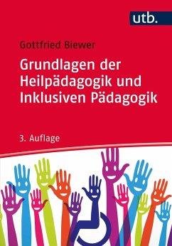 Grundlagen der Heilpädagogik und Inklusiven Pädagogik - Biewer, Gottfried