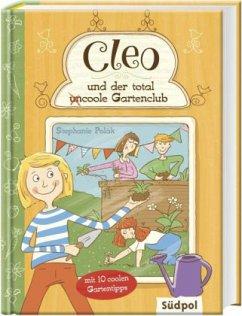 Cleo und der total (un)coole Gartenclub - Polák, Stephanie