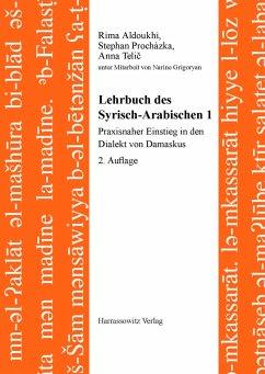 Lehrbuch des Syrisch-Arabischen 1 - Aldoukhi, Rima; Procházka, Stephan; Telic, Anna