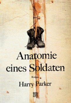 Anatomie eines Soldaten - Parker, Harry