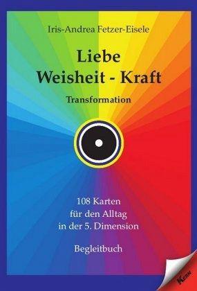 Liebe - Weisheit - Kraft, m. Orakelkarten