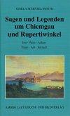 Sagen und Legenden um Chiemgau und Rupertiwinkel