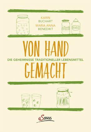 Von Hand gemacht - Buchart, Karin; Benedikt, Maria A.