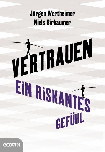 Vertrauen - Wertheimer, Jürgen; Birbaumer, Niels