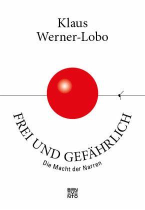 Frei und gefährlich - Werner-Lobo, Klaus