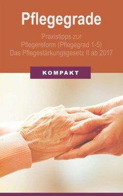 Pflegegrade: Praxistipps zur Pflegereform (Pfle...