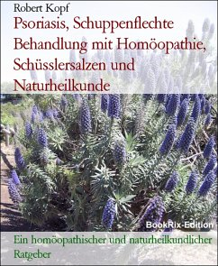 Psoriasis, Schuppenflechte Behandlung mit Homöopathie, Schüsslersalzen und Naturheilkunde (eBook, ePUB)
