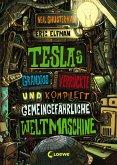 Teslas grandios verrückte und komplett gemeingefährliche Weltmaschine / Tesla Bd.3 (eBook, ePUB)