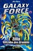 Zilla, Giftzahn des Grauens / Galaxy Force Bd.3 (eBook, ePUB)