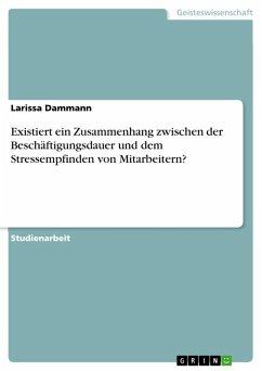 Existiert ein Zusammenhang zwischen der Beschäftigungsdauer und dem Stressempfinden von Mitarbeitern? (eBook, PDF)
