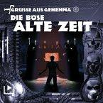 Grüsse aus Gehenna - Teil 6: Die Böse Alte Zeit (MP3-Download)