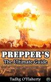 Prepper's: The Ultimate Guide (eBook, ePUB)