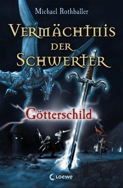 Götterschild / Vermächtnis der Schwerter Bd.3 (eBook, ePUB)