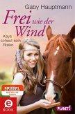 Kaya packt an / Frei wie der Wind Bd.3 (eBook, ePUB)