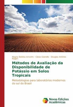 Métodos de Avaliação da Disponibilidade de Potássio em Solos Tropicais