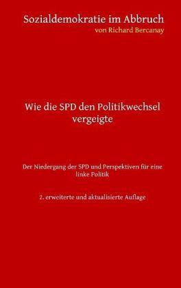 Sozialdemokratie im Abbruch - Bercanay, Richard