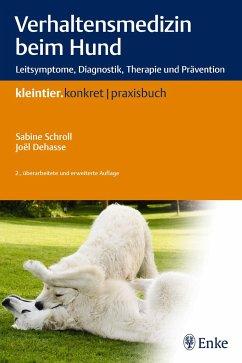 Verhaltensmedizin beim Hund - Schroll, Sabine; Dehasse, Joel