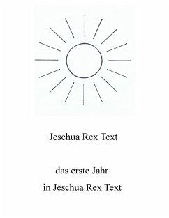 Das erste Jahr in Jeschua Rex Text