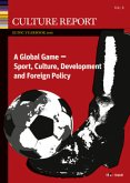 GLOBAL GAME. Sport, Culture, Development and Foreign Policy Culture Report EUNIC Yearbook 2016