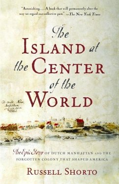 The Island at the Center of the World (eBook, ePUB) - Shorto, Russell