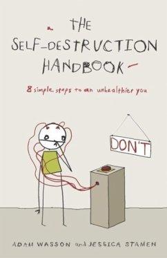 The Self-Destruction Handbook (eBook, ePUB) - Wasson, Adam; Stamen, Jessica