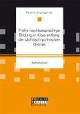 Frühe nachbarsprachige Bildung in Kitas entlang der sächsisch-polnischen Grenze (eBook, PDF)