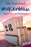Wolkenblau - Eine Liebe auf Hiddensee (eBook, ePUB)