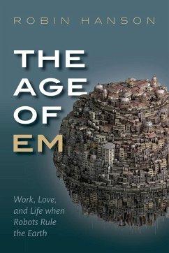 The Age of Em (eBook, ePUB) - Hanson, Robin