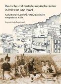 Deutsche und zentraleuropäische Juden in Palästina und Israel (eBook, PDF)