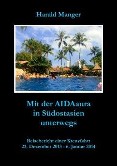 Mit der AIDAaura in Südostasien unterwegs (eBook, ePUB) - Manger, Harald