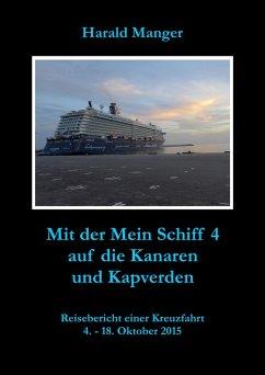 Mit der Mein Schiff 4 auf die Kanaren und Kapverden (eBook, ePUB) - Manger, Harald