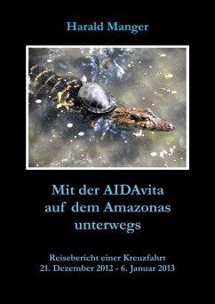 Mit der AIDAvita auf dem Amazonas unterwegs (eBook, ePUB) - Manger, Harald