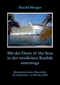 Mit der Oasis of the Seas in der westlichen Karibik unterwegs (eBook, ePUB) - Manger, Harald