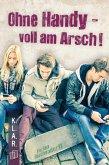K.L.A.R.-Taschenbuch: Ohne Handy - voll am Arsch! (eBook, ePUB)