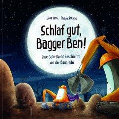 Schlaf gut, Bagger Ben! - Horn, Dörte; Stampe, Philipp