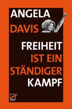 Freiheit ist ein ständiger Kampf - Davis, Angela Y.