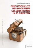 Eine Geschichte des modernen Gelsenkirchens in 25 Objekten