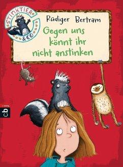 Gegen uns könnt ihr nicht anstinken / Stinktier & Co Bd.1 (eBook, ePUB) - Bertram, Rüdiger