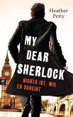 Nichts ist, wie es scheint / My dear Sherlock Bd.2 (eBook, ePUB)