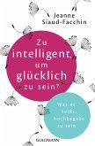 Zu intelligent, um glücklich zu sein? (eBook, ePUB)