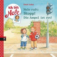 Nele ruft: Stopp! Die Ampel ist rot / Ich bin Nele Bd.12 (eBook, ePUB) - Luhn, Usch