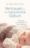 Vertrauen in die natürliche Geburt (eBook, ePUB)