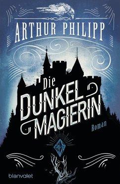 Die Dunkelmagierin / Der graue Orden Bd.1 (eBook, ePUB) - Philipp, Arthur