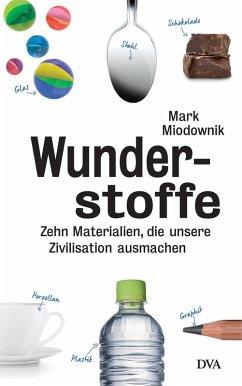 Wunderstoffe (eBook, ePUB) - Miodownik, Mark