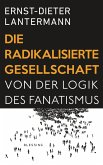 Die radikalisierte Gesellschaft (eBook, ePUB)