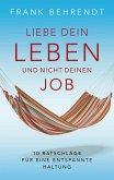 Liebe dein Leben und nicht deinen Job. (eBook, ePUB)
