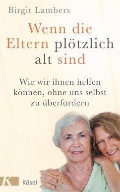 Wenn die Eltern plötzlich alt sind (eBook, ePUB) - Lambers, Birgit