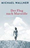 Der Flug nach Marseille (eBook, ePUB)