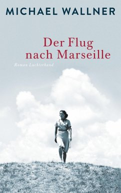 Der Flug nach Marseille (eBook, ePUB) - Wallner, Michael
