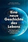 Eine neue Geschichte des Lebens (eBook, ePUB)